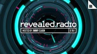 Revealed Radio 151 - Jimmy Clash 2017 Video