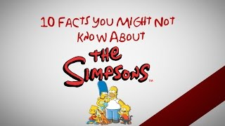 10 Facts You Might Not Know About The Simpsons