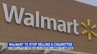 Wal-Mart to discontinue selling e-cigarettes in wake of vaping-related deaths