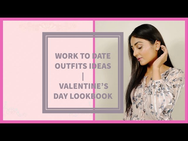Work to date outfits ideas | Valentine's day lookbook | Prity Singh