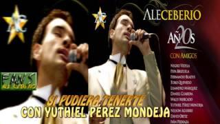 Ale Ceberio - Yuthiel Pérez Mondeja - Si Pudiera Tenerte