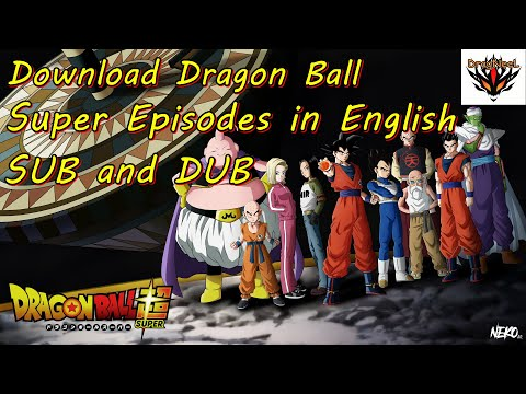How to download Dragon Ball Super Episodes in Eng sub/dub in full hd