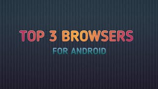 Top 3 fastest browser of all time you must checkout|| Best browser for Android|| not chrome