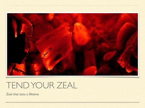 Tending Your Zeal