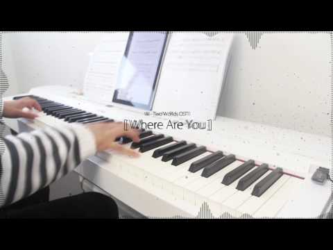 W - Two Worlds 더블유 OST 1 - Where Are U 내가 너에게 가든 네가 나에게 오든 -by Jung Joon Young 정준영 - piano cover 피아노