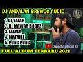 DJ ANDALAN BREWOG  FULL ALBUM TERBARU 2021
