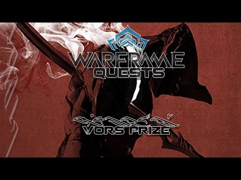 [Spoilers] (Warframe) Quests - Vors Prize!
