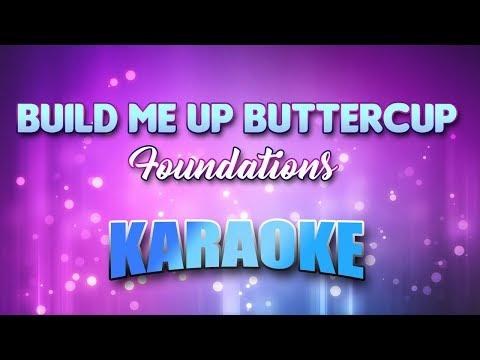 Build Me Up Buttercup - Foundations (Karaoke version with Lyrics)