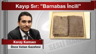 Koray Kamacı  Kayıp Sır ''Barnabas İncili''