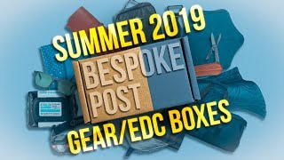 Boxes of Summer EDC/Gear! - Bespoke Post - Summer 2019