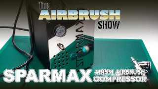 SPARMAX ARISM COMPRESSOR - THE AIRBRUSH SHOW EP07