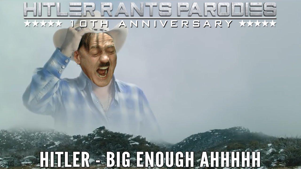 Hitler - Big Enough AHHHHH