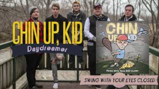 Chin Up, Kid - Daydreamer  (Pop Punk/Punk Rock 2017 music single)