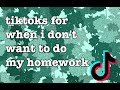 tiktoks for when i dont want to do my homework