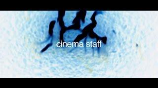 cinema staff 6th ALBUM「熱源」全曲トレーラー映像