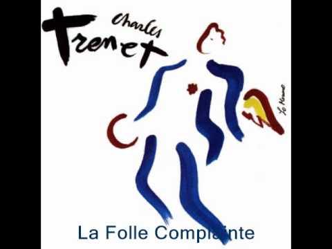La Folle Complainte :  Charles Trénet..
