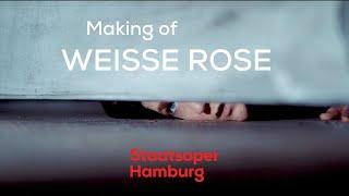Making of: WEISSE ROSE an der Staatsoper Hamburg
