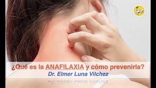 ¿Qué es la ANAFILAXIA y cómo PREVENIRLA? - Dr. Elmer H. Luna Vilchez