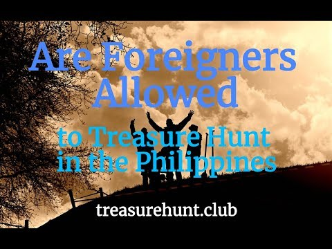 Are Foreigners Allowed To Treasure Hunt In The Philippines