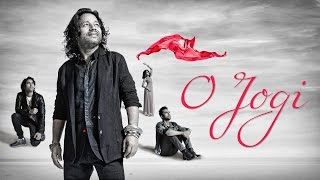 O Jogi Music Video ft Mantra | Kailash Kher | Kailasa Ishq Anokha