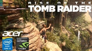 Rise of the Tomb Raider 940mx i3-6006u (Acer Aspire E5-475G)
