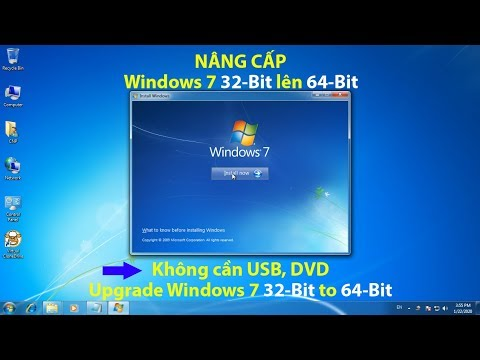 Cách Nâng Cấp Windows 7 32-Bit Lên Windows 7 64-Bit | Upgrade Windows 7 32-Bit To Windows 7 64-Bit