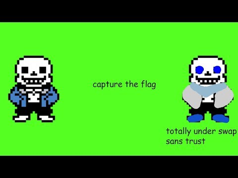 WE'RE CONFUSED AND UNCOMFORTABLE! [Sans and.... Sans? Play capture the flag]