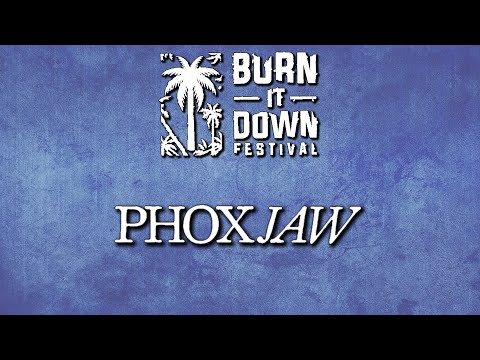 Phoxjaw Burn It Down Festival 2021