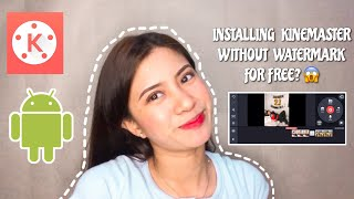 HOW TO INSTALL KINEMASTER WITHOUT WATERMARK (Android) | Elaine Tecson