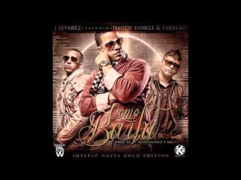 "Como Baila - J Alvarez Ft. Farruko & Daddy Yankee ""El Imperio Nazza"" (Gold Edition) 2 De Junio"