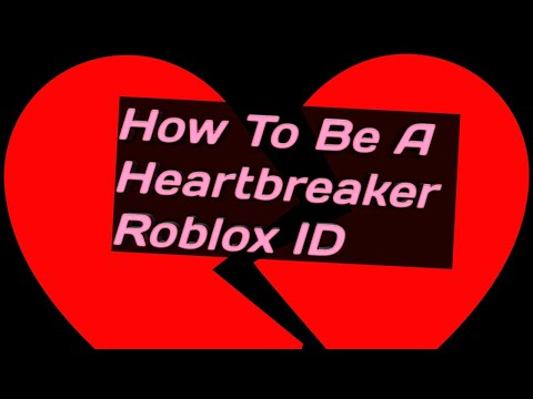 Rich Girl Roblox Id How To Be A Heartbreaker Roblox Id Youtube