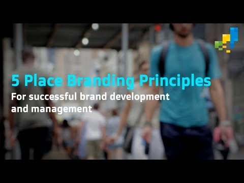 5 Place Branding Principles for Creating Successful City or (Desti)Nation Brands