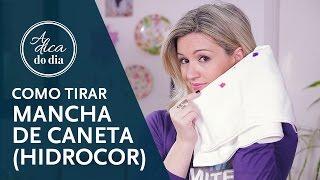 COMO TIRAR MANCHA DE CANETA (HIDROCOR)