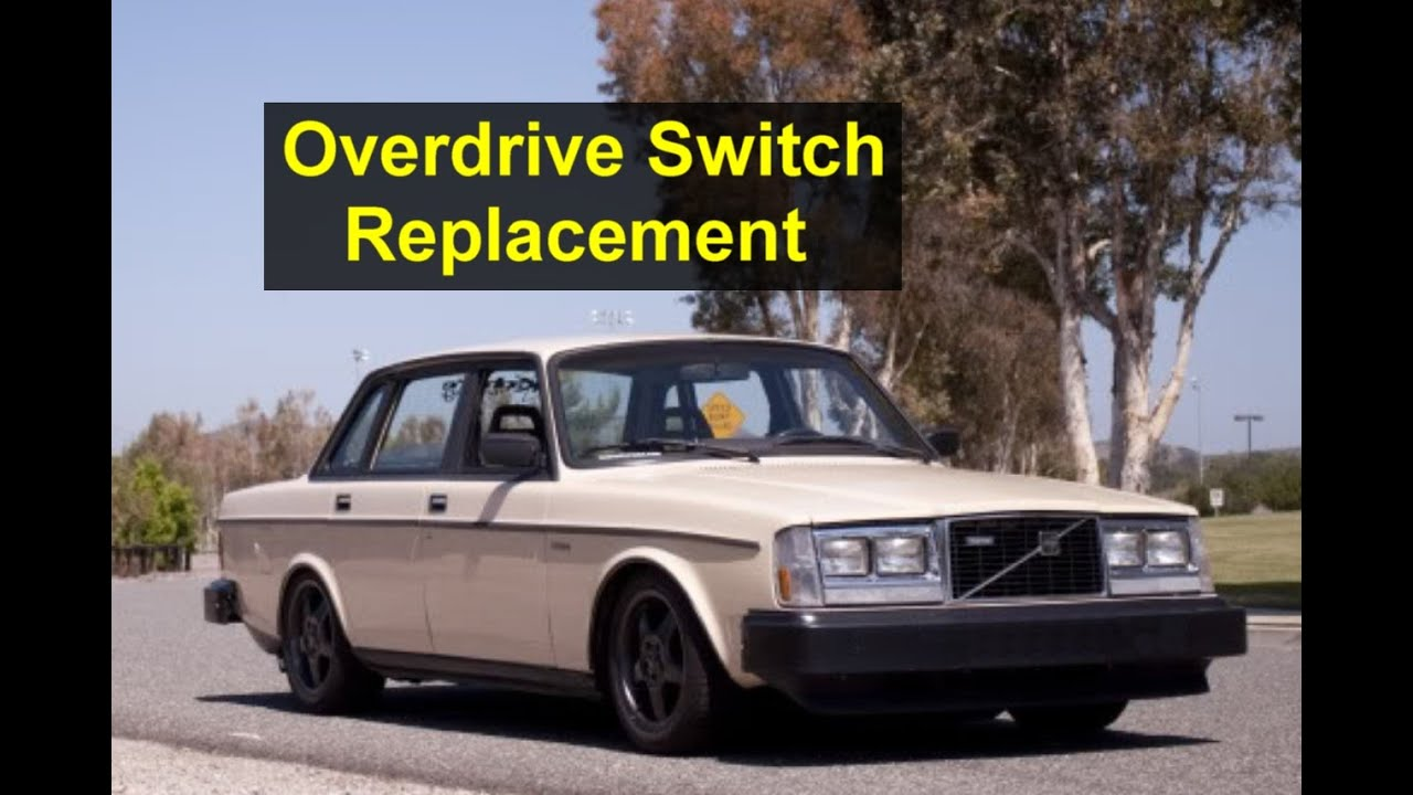overdrive botton replacement volvo 240 244 245 740 760 youtube rh youtube com 1990 Volvo 242 DL Engine 1990 Volvo 242 DL Engine