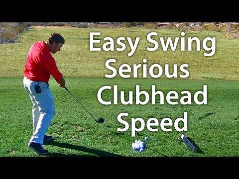 Easy Golf Swing - Serious Clubhead Speed