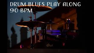 Blues Drum Play Along 90 BPM Backing Track