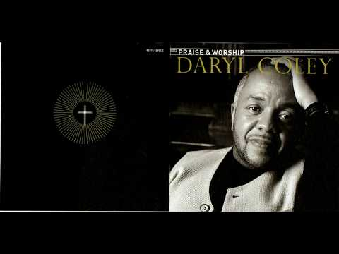 Daryl Coley - Praise & Worship - Worthy Is the Lamb