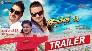 Nepali Movie 2016 || KISMAT-2 || किस्मत -२ || Official Trailer || Releasing on 21st Ashoj