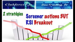 2 stratégies: screener Actions sur 3UT & RSI Breakout
