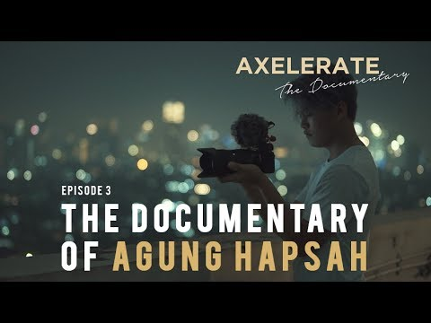 Axelerate The  Ep 3 : Agung Hapsah