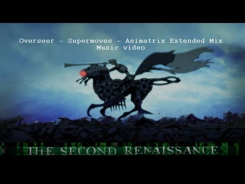 Overseer  Supermoves  Animatrix Extended Mix