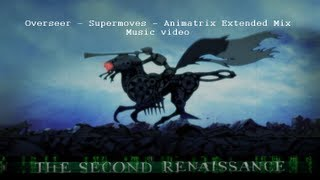 Overseer - Supermoves - Animatrix Extended Mix