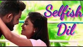 Selfish dil odia movie song , odia album