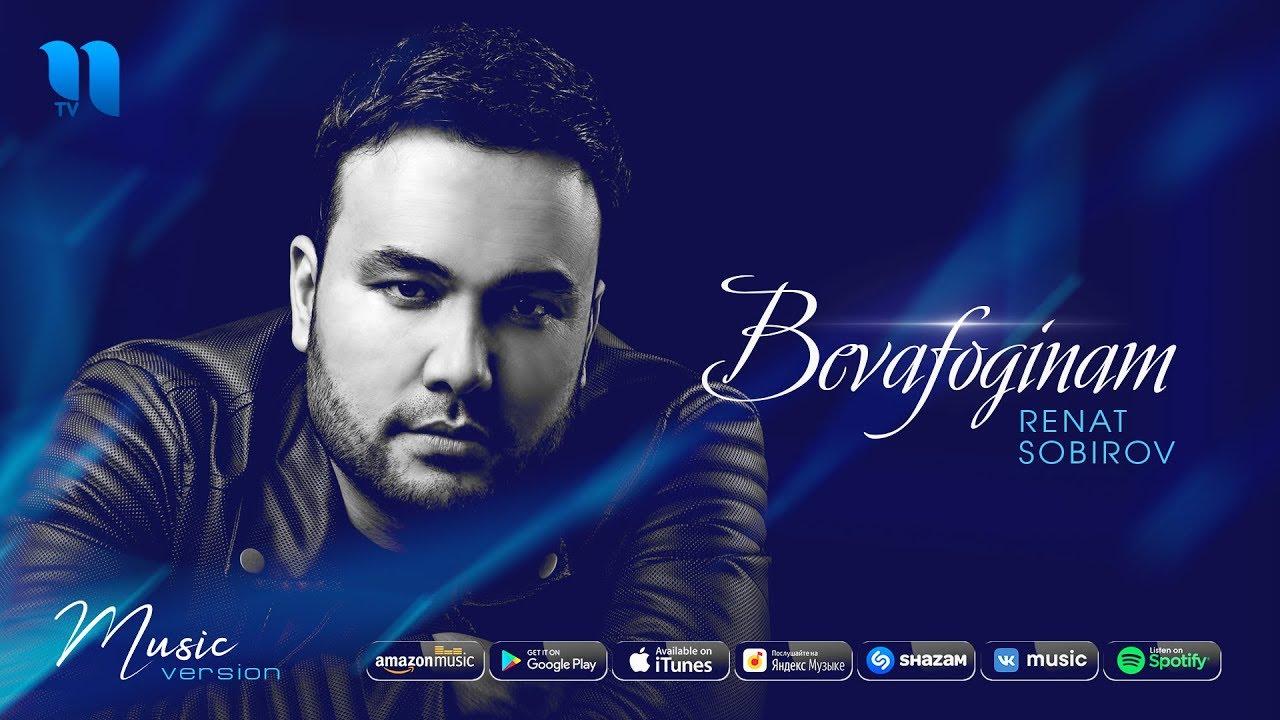 Renat Sobirov - Bevafoginam | Ренат Собиров - Бевафогинам (music version)