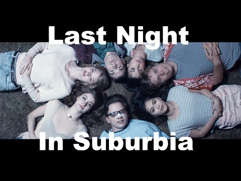 Last Night In Suburbia - OFFICIAL TRAILER!