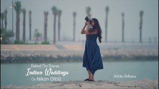 Nikon D850 at an Indian Wedding | Behind The Scenes