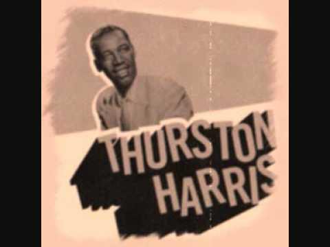 Thurston Harris -- You're Gonna Need Me