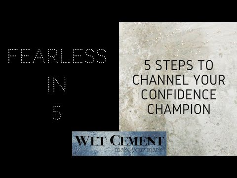 How to Channel Your Confidence Champion: Fearless in 5