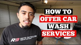 HOW To Offer CAR Wash Services - Auto Detailing Training Series - Washing Cars