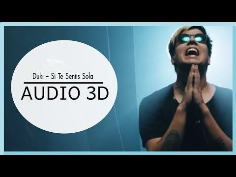DUKI - Si Te Sentis Sola (3D AUDIO) Use audífonos!